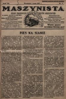 Maszynista : organ Zawodowego Związku Maszynistów Kolejowych : pismo zawodowe poświęcone sprawom maszynistów i kolejnictwu. 1927, nr9