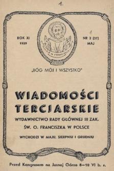 Wiadomości Tercjarskie : wydawnictwo Rady Głównej III Zak. Św. O. Franciszka w Polsce. 1939, nr37