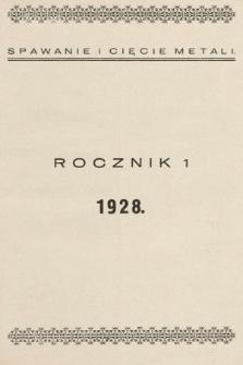 Spawanie i Cięcie Metali : organ Związku Polskiego Przemysłu Acetylenowego i Tlenowego. 1928, treść rocznika za rok 1928