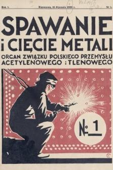 Spawanie i Cięcie Metali : organ Związku Polskiego Przemysłu Acetylenowego i Tlenowego. 1928, nr1