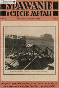 Spawanie i Cięcie Metali : organ Stowarzyszenia dla rozwoju spawania i cięcia metali w Polsce. 1930, nr1