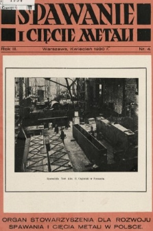 Spawanie i Cięcie Metali : organ Stowarzyszenia dla rozwoju spawania i cięcia metali w Polsce. 1930, nr4