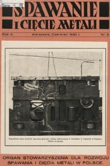 Spawanie i Cięcie Metali : organ Stowarzyszenia dla rozwoju spawania i cięcia metali w Polsce. 1930, nr6
