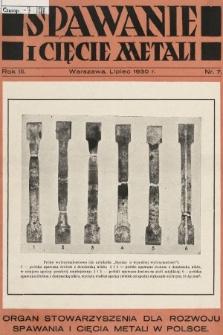 Spawanie i Cięcie Metali : organ Stowarzyszenia dla rozwoju spawania i cięcia metali w Polsce. 1930, nr7
