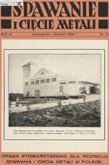 Spawanie i Cięcie Metali : organ Stowarzyszenia dla rozwoju spawania i cięcia metali w Polsce. 1930, nr11