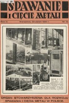 Spawanie i Cięcie Metali : organ Stowarzyszenia dla rozwoju spawania i cięcia metali w Polsce. 1930, nr12