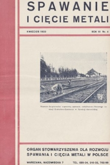 Spawanie i Cięcie Metali : organ Stowarzyszenia dla rozwoju spawania i cięcia metali w Polsce. 1933, nr4