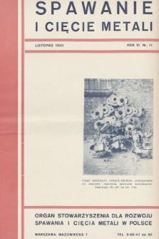 Spawanie i Cięcie Metali : organ Stowarzyszenia dla rozwoju spawania i cięcia metali w Polsce. 1933, nr11