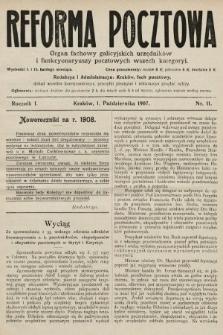 Reforma Pocztowa : organ fachowy galicyjskich urzędników i funkcyonaryuszy pocztowych wszech kategoryi. 1907, nr11