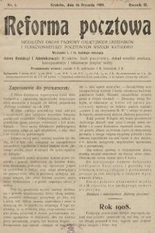 Reforma Pocztowa : niezależny organ fachowy galicyjskich urzędników i funkcyonariuszy pocztowych wszech kategoryi. 1909, nr1