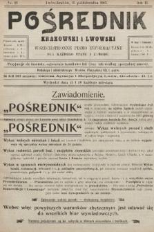 Pośrednik Krakowski i Lwowski : wszechstronne pismo informacyjne dla każdego stanu i zawodu. 1907, nr22