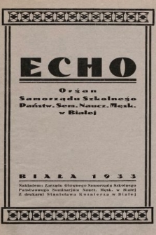 Echo : organ Samorządu Szkolnego Państw. Sem. Naucz. Męsk. w Białej. 1932/1933, nr2
