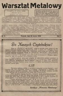 Warsztat Metalowy : dwutygodnik poświęcony zagadnieniom przemysłu i rzemiosła metalowego. 1928, nr6