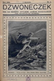 """Dzwoneczek : dział dla młodszych czytelników """"Dzwonu Niedzielnego"""". 1935, nr1"""