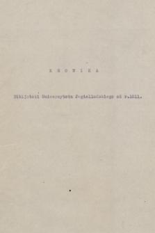 """""""Kronika Biblioteki Jagiellońskiej za lata 1811-1925"""". T. 3, """"Kronika Biblioteki Uniwersytetu Jagiellońskiego od r. 1811"""" [doprowadzona do 1904 r.]"""