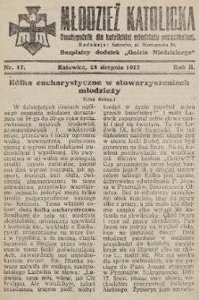 """Młodzież Katolicka : dwutygodnik dla katolickiej młodzieży pozaszkolnej : bezpłatny dodatek """"Gościa Niedzielnego"""". 1927, nr17"""