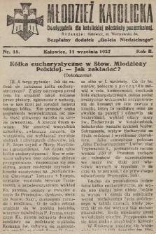"""Młodzież Katolicka : dwutygodnik dla katolickiej młodzieży pozaszkolnej : bezpłatny dodatek """"Gościa Niedzielnego"""". 1927, nr18"""