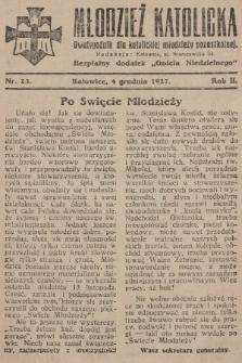 """Młodzież Katolicka : dwutygodnik dla katolickiej młodzieży pozaszkolnej : bezpłatny dodatek """"Gościa Niedzielnego"""". 1927, nr23"""