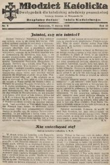 """Młodzież Katolicka : dwutygodnik dla katolickiej młodzieży pozaszkolnej : bezpłatny dodatek """"Gościa Niedzielnego"""". 1928, nr6"""