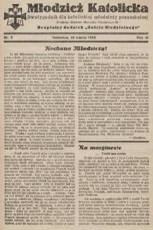 """Młodzież Katolicka : dwutygodnik dla katolickiej młodzieży pozaszkolnej : bezpłatny dodatek """"Gościa Niedzielnego"""". 1929, nr5"""