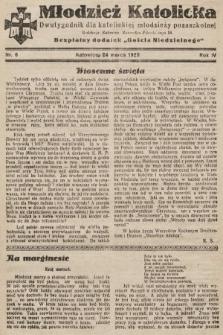 """Młodzież Katolicka : dwutygodnik dla katolickiej młodzieży pozaszkolnej : bezpłatny dodatek """"Gościa Niedzielnego"""". 1929, nr6"""