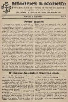 """Młodzież Katolicka : dwutygodnik dla katolickiej młodzieży pozaszkolnej : bezpłatny dodatek """"Gościa Niedzielnego"""". 1929, nr9"""
