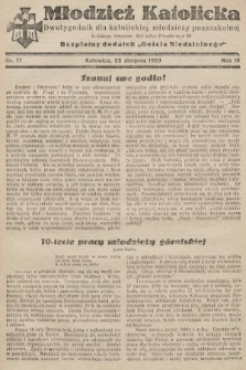 """Młodzież Katolicka : dwutygodnik dla katolickiej młodzieży pozaszkolnej : bezpłatny dodatek """"Gościa Niedzielnego"""". 1929, nr17"""