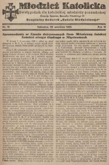 """Młodzież Katolicka : dwutygodnik dla katolickiej młodzieży pozaszkolnej : bezpłatny dodatek """"Gościa Niedzielnego"""". 1929, nr19"""