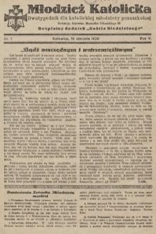 """Młodzież Katolicka : dwutygodnik dla katolickiej młodzieży pozaszkolnej : bezpłatny dodatek """"Gościa Niedzielnego"""". 1930, nr1"""