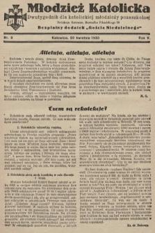 """Młodzież Katolicka : dwutygodnik dla katolickiej młodzieży pozaszkolnej : bezpłatny dodatek """"Gościa Niedzielnego"""". 1930, nr9"""