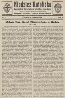 """Młodzież Katolicka : dwutygodnik dla katolickiej młodzieży pozaszkolnej : bezpłatny dodatek """"Gościa Niedzielnego"""". 1930, nr13"""