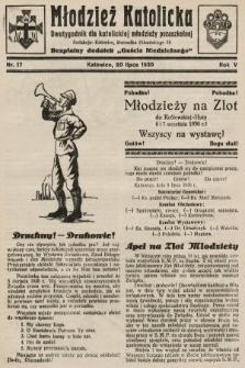 """Młodzież Katolicka : dwutygodnik dla katolickiej młodzieży pozaszkolnej : bezpłatny dodatek """"Gościa Niedzielnego"""". 1930, nr17"""
