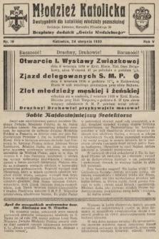 """Młodzież Katolicka : dwutygodnik dla katolickiej młodzieży pozaszkolnej : bezpłatny dodatek """"Gościa Niedzielnego"""". 1930, nr19"""