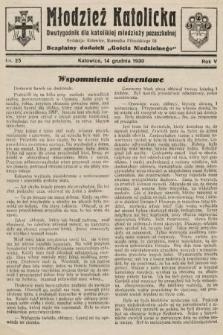 """Młodzież Katolicka : dwutygodnik dla katolickiej młodzieży pozaszkolnej : bezpłatny dodatek """"Gościa Niedzielnego"""". 1930, nr25"""