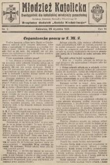"""Młodzież Katolicka : dwutygodnik dla katolickiej młodzieży pozaszkolnej : bezpłatny dodatek """"Gościa Niedzielnego"""". 1931, nr2"""