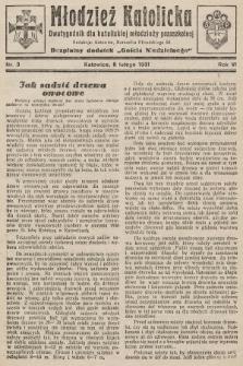 """Młodzież Katolicka : dwutygodnik dla katolickiej młodzieży pozaszkolnej : bezpłatny dodatek """"Gościa Niedzielnego"""". 1931, nr3"""