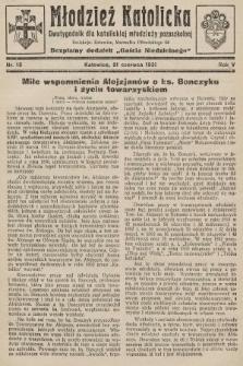 """Młodzież Katolicka : dwutygodnik dla katolickiej młodzieży pozaszkolnej : bezpłatny dodatek """"Gościa Niedzielnego"""". 1931, nr13"""