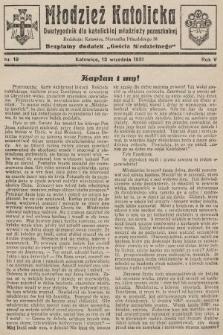 """Młodzież Katolicka : dwutygodnik dla katolickiej młodzieży pozaszkolnej : bezpłatny dodatek """"Gościa Niedzielnego"""". 1931, nr19"""