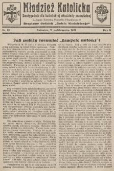 """Młodzież Katolicka : dwutygodnik dla katolickiej młodzieży pozaszkolnej : bezpłatny dodatek """"Gościa Niedzielnego"""". 1931, nr21"""