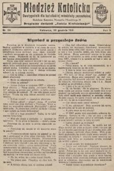 """Młodzież Katolicka : dwutygodnik dla katolickiej młodzieży pozaszkolnej : bezpłatny dodatek """"Gościa Niedzielnego"""". 1931, nr26"""