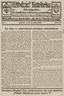 """Młodzież Katolicka : dwutygodnik dla katolickiej młodzieży pozaszkolnej : bezpłatny dodatek """"Gościa Niedzielnego"""". 1932, nr1"""