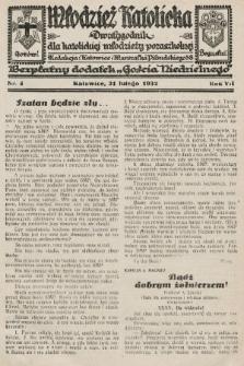 """Młodzież Katolicka : dwutygodnik dla katolickiej młodzieży pozaszkolnej : bezpłatny dodatek """"Gościa Niedzielnego"""". 1932, nr4"""