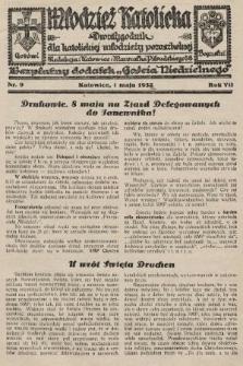 """Młodzież Katolicka : dwutygodnik dla katolickiej młodzieży pozaszkolnej : bezpłatny dodatek """"Gościa Niedzielnego"""". 1932, nr9"""