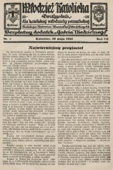 """Młodzież Katolicka : dwutygodnik dla katolickiej młodzieży pozaszkolnej : bezpłatny dodatek """"Gościa Niedzielnego"""". 1932, nr11"""