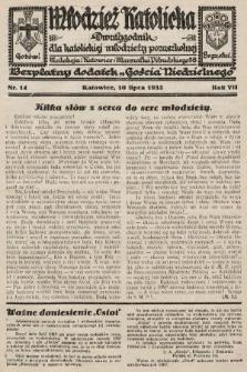 """Młodzież Katolicka : dwutygodnik dla katolickiej młodzieży pozaszkolnej : bezpłatny dodatek """"Gościa Niedzielnego"""". 1932, nr14"""