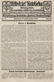 """Młodzież Katolicka : dwutygodnik dla katolickiej młodzieży pozaszkolnej : bezpłatny dodatek """"Gościa Niedzielnego"""". 1932, nr22"""