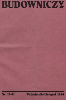 Budowniczy : organ Związku stowarzyszeń Samodzielnych Budowniczych i Kierowników Budowy Rzeczypospolitej Polskiej. 1935, nr10-11