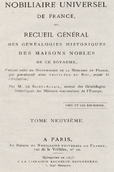 Nobiliaire universel de France ou Recueil général des généalogies historiques des maison nobles de ce royaume. T 9, pt. 1