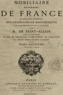 Nobiliaire universel de France ou Recueil général des généalogies historiques des maison nobles de ce royaume. T 12, pt. 2