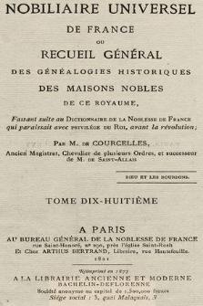 Nobiliaire universel de France ou Recueil général des généalogies historiques des maison nobles de ce royaume. T 18, pt. 1